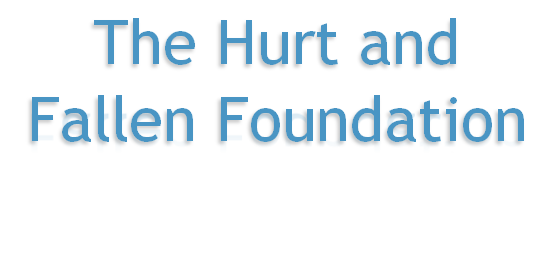 The Hurt and Fallen Foundation
